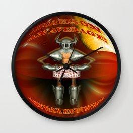AN AVERAGE WEAK KNIGHT - 075 Wall Clock