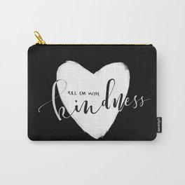 Kill em with kindness - Black version Carry-All Pouch