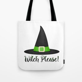 Witch Please! Tote Bag