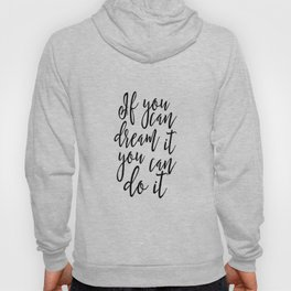 Kids Quote If You Can Dream It You Can Do it Nursery Quote Nursery Decor Children Wall Art Hoody