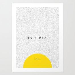 Bom dia Art Print