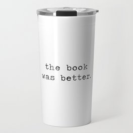 the book was better. Travel Mug