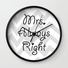 Mrs. Always Right Wall Clock