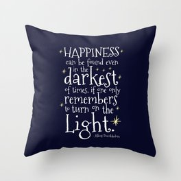 HAPPINESS CAN BE FOUND EVEN IN THE DARKEST OF TIMES - HP3 DUMBLEDORE QUOTE Throw Pillow