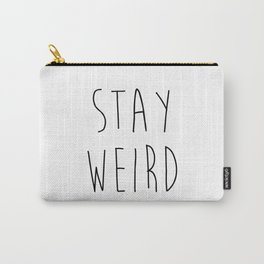 Stay Weird Funny Quote Carry-All Pouch