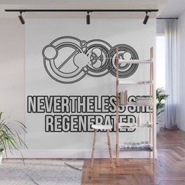 Nevertheless She Regenerated Wall Mural