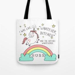 Whatever Bitches JA Huss Tote Bag