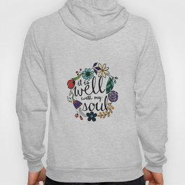 it is well with my soul - handlettered quote Hoody