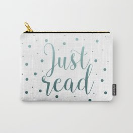 Just read. - Blue Dots Carry-All Pouch