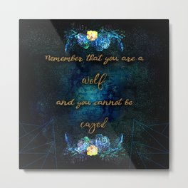 Youre a wolf Metal Print