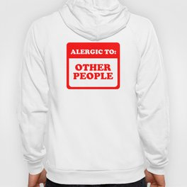 Allergic To Other People Hoody