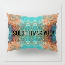 Sold! Thank you Buyer! Pillows Canvas Print