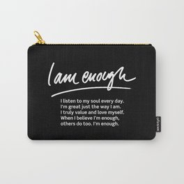 Wise Words: I am enough + text Carry-All Pouch