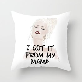 I got it from my Mama Throw Pillow
