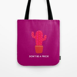 don't be a prick Tote Bag