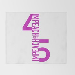 RESIST / IMPEACH 45 Throw Blanket