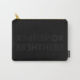 NEITHER HERE NOR THERE Carry-All Pouch