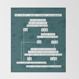 The Smiths Lyric Flowchart That Joke Isn't Funny Anymore Throw Blanket