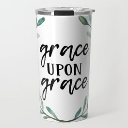 Grace Upon Grace Travel Mug