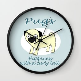 Pugs... Happiness with a curly tail Wall Clock