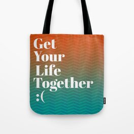 Get Your Life Together Tote Bag