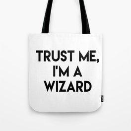 Trust me I'm a wizard Tote Bag