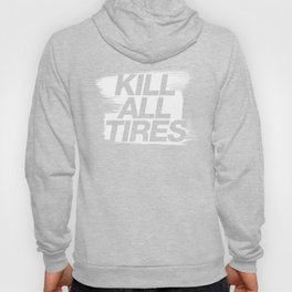 Kill All Tires v1 HQvector Hoody