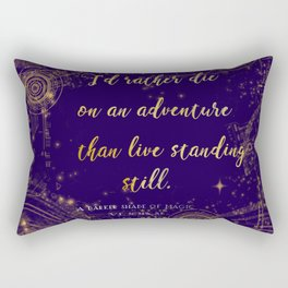 """""""I'd rather die on an adventure than live standing still"""" Quote Design Rectangular Pillow"""