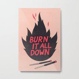 Burn It All Down Metal Print