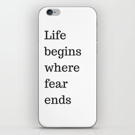 LIFE BEGINS WHERE FEAR ENDS - MOTIVATIONAL QUOTE iPhone Skin