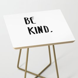 Be Kind Kindness Typography Art Side Table
