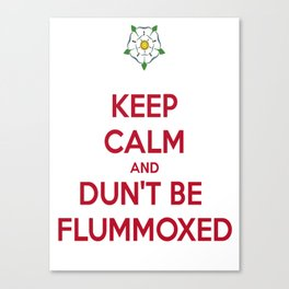 Keep Calm and Dun't Be Flummoxed Canvas Print