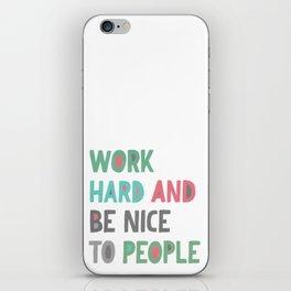 Work Hard and Be Nice iPhone Skin