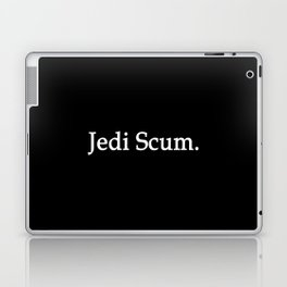 Jedi Scum. Laptop & iPad Skin