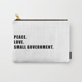 Libertarian Tee - Peace. Love. Small Government. Carry-All Pouch