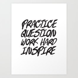 Practice, Question Art Print