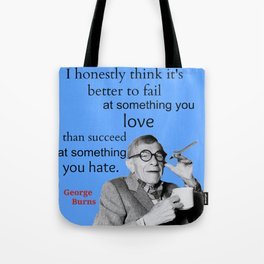 George Burns Quote, Do What You Love Tote Bag