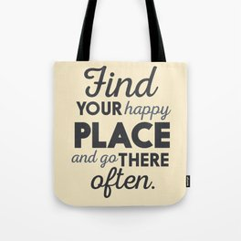 Wanderlust, find your happy place and go there, motivational quote, adventure, globetrotter Tote Bag