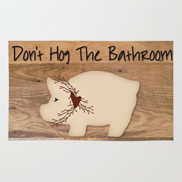 Don't Hog The Bathroom Rug