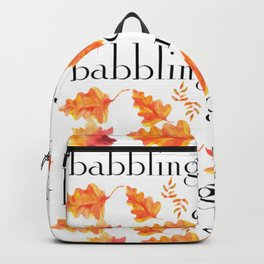 MY BABBLING CAPABILITIES Backpack