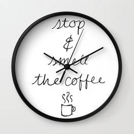 Stop and Smell the Coffee Wall Clock