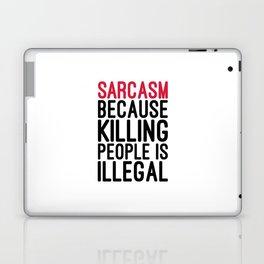 Sarcasm Funny Quote Laptop & iPad Skin