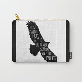 Those who hope in the Lord will soar on wings like eagles Carry-All Pouch