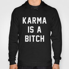 Karma is a Bitch Hoody