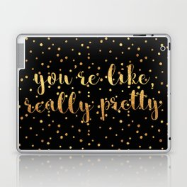 You're Like, Really Pretty - Black Gold Laptop & iPad Skin
