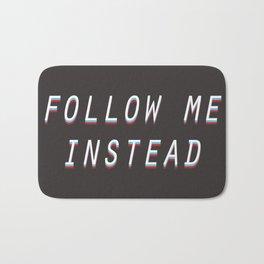 Follow Me Instead Bath Mat