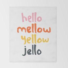 Hello Mellow Yellow Jello Throw Blanket