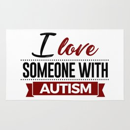 I Love Someone With Autism Rug