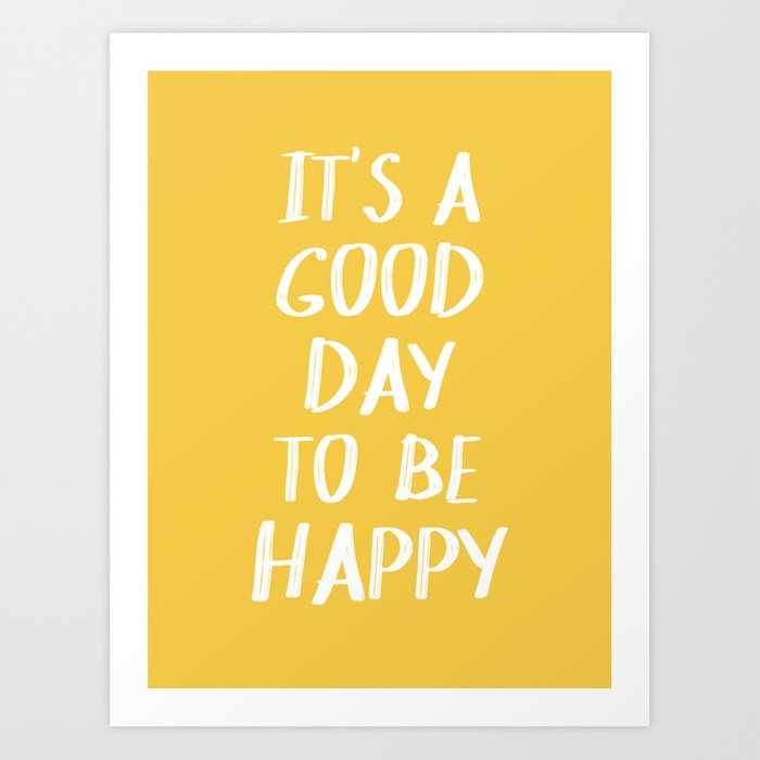 It's a Good Day to Be Happy - Yellow Kunstdrucke