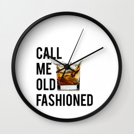 Call Me Old Fashioned Print,BarDecorations,Party Print,Printable Art,Alcohol Gift,Old Fashioned,Home Wall Clock
